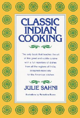 Classic Indian Cooking By Sahni, Julie/ Shani, Julie